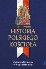 okładka Ilustrowana historia polskiego Kościoła. Ebook | EPUB,MOBI | Marek  Balon