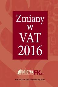 okładka Zmiany w VAT 2016. Ebook | EPUB,MOBI | Praca zbiorowa