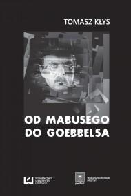 okładka Od Mabusego do Goebbelsa. Weimarskie filmy Fritza Langa i kino niemieckie do roku 1945, Ebook | Tomasz Kłys