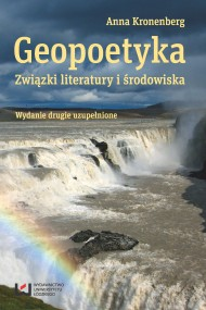 okładka Geopoetyka. Związki literatury i środowiska. Wydanie drugie uzupełnione. Ebook | PDF | Anna Kronenberg