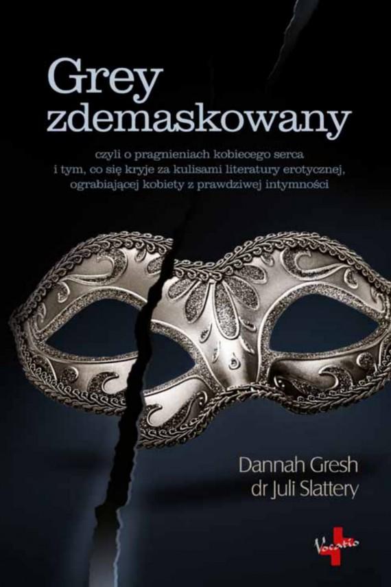 okładka Grey zdemaskowany. Ebook | EPUB, MOBI | Dannah  Gresh, Juli  Slattery