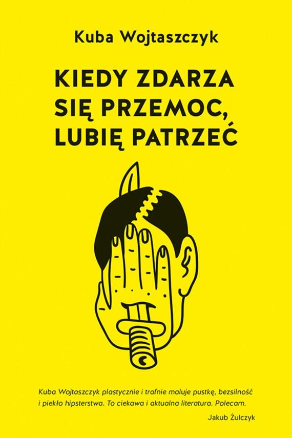 okładka Kiedy zdarza się przemoc, lubię patrzećebook   EPUB, MOBI   Kuba Wojtaszczyk