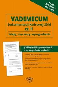 okładka Vademecum Dokumentacji Kadrowej 2016 Część 2. Ebook | EPUB,MOBI | Praca zbiorowa
