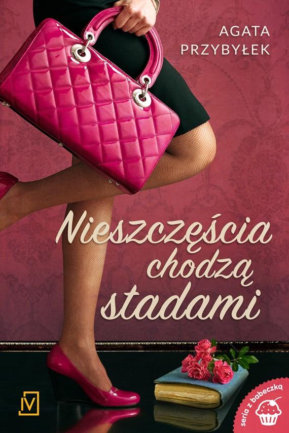 okładka Nieszczęścia chodzą stadami. Ebook | EPUB, MOBI | Agata Przybyłek