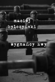 okładka Wygnańcy Ewy. Historie osiedlowe. Ebook | EPUB,MOBI | Maciej Dęboróg-Bylczyński