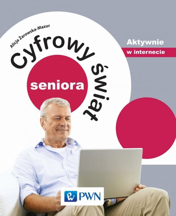 okładka Cyfrowy świat seniora. Aktywnie w internecie. Ebook   EPUB, MOBI   Alicja  Żarowska-Mazur
