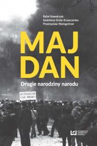 okładka Majdan. Drugie narodziny narodu. Ebook | PDF | Przemysław Waingertner, Rafał Kowalczyk, Swietłana Grela-Krawczenko