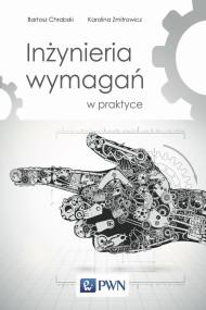 okładka Inżynieria wymagań w praktyce. Ebook | papier | Bartosz  Chrabski, Karolina  Zmitrowicz
