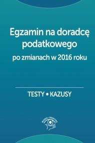 okładka Egzamin na doradcę podatkowego Testy, kazusy. Ebook   EPUB,MOBI   Barbara  Dąbrowska