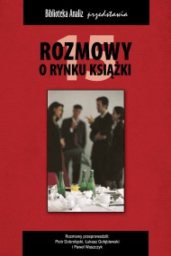 okładka Rozmowy o rynku książki 15. Ebook | papier | Łukasz Gołębiewski, Paweł  Waszczyk, Piotr Dobrołęcki