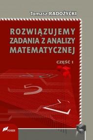 okładka Rozwiązujemy zadania z analizy matematycznej. Część 1. Ebook   Tomasz Radożycki