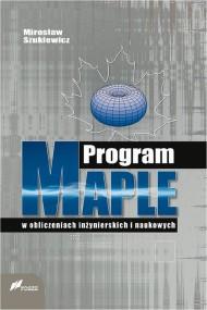 okładka Program Maple w obliczeniach inżynierskich i naukowych, Ebook | Mirosław Szukiewicz