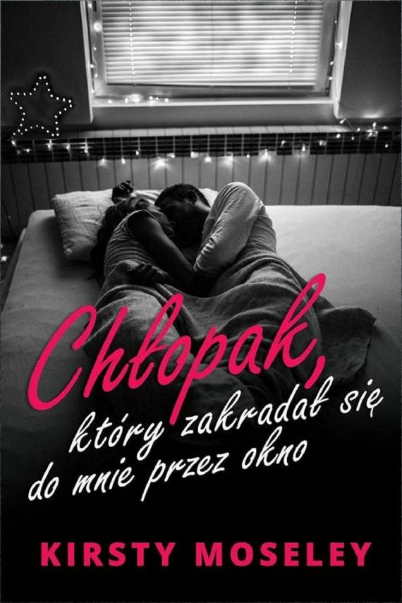 okładka Chłopak, który zakradał się do mnie przez oknoebook | EPUB, MOBI | Kirsty Moseley