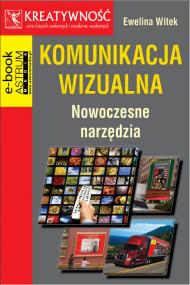 okładka Komunikacja wizualna Nowoczesne narzędzia. Ebook   PDF   Ewelina Witek