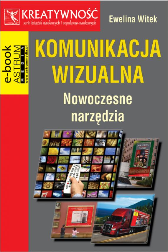 okładka Komunikacja wizualna Nowoczesne narzędzia. Ebook | PDF | Ewelina Witek