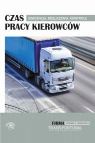 okładka Czas pracy kierowców. Ewidencja, rozliczenia, kontrole. Ebook | EPUB,MOBI | Praca zbiorowa