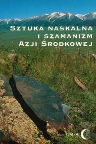 okładka Sztuka naskalna i szamanizm Azji Środkowej. Ebook | EPUB,MOBI | Opracowanie zbiorowe