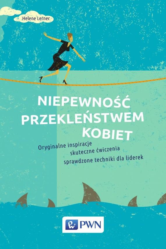 okładka Niepewność przekleństwem kobiet. Ebook | EPUB, MOBI | Helene  Lerner