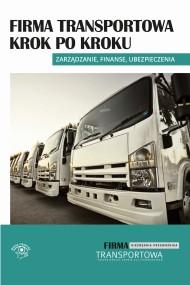 okładka Firma transportowa krok po kroku. Zarządzanie finanse ubezpieczenia. Ebook | EPUB,MOBI | Praca zbiorowa