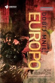 okładka Dobij mnie, Europo. Ebook   EPUB,MOBI   Adam Bednarczyk
