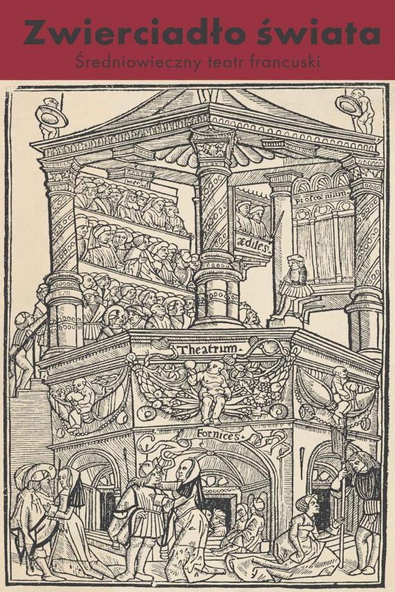 okładka Zwierciadło świata. Średniowieczny teatr francuski. Ebook   EPUB, MOBI   Anna Loba (red.)