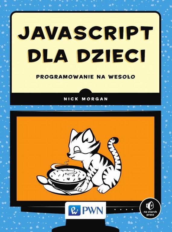 okładka JavaScript dla dzieci. Programowanie na wesołoebook | EPUB, MOBI | Nick  Morgan