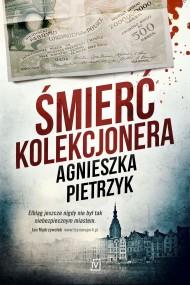 okładka Śmierć kolekcjonera. Ebook   EPUB,MOBI   Agnieszka Pietrzyk