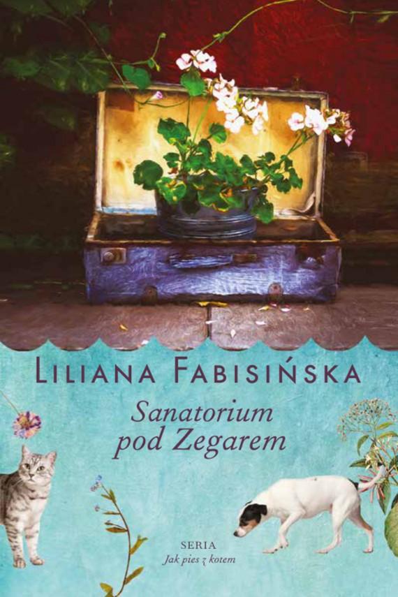 okładka Sanatorium pod Zegarem. Ebook | EPUB, MOBI | Liliana Fabisińska