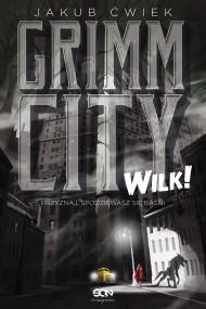 okładka Grimm City. Wilk!. Ebook | EPUB,MOBI | Jakub Ćwiek