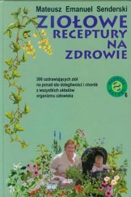 okładka Ziołowe receptury na zdrowie, Ebook   Mateusz Emanuel Senderski