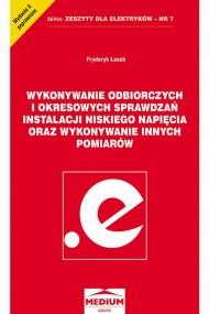 okładka Wykonywanie odbiorczych i okresowych sprawdzań instalacji niskiego napięcia oraz wykonywanie innych pomiarów, Ebook | Fryderyk Łasak