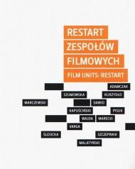 okładka Restart zespołów filmowych / Film Units: Restart. Ebook | EPUB,MOBI | Marcin Adamczak, Piotr  Marecki, Marcin  Malatyński