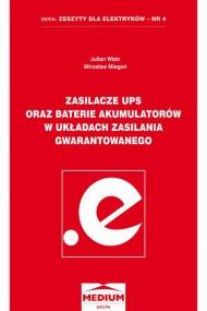 okładka Zasilacze UPS oraz baterie akumulatorów w układach zasilania gwarantowanego. Ebook | PDF | Julian Wiatr, Mirosław Miegoń