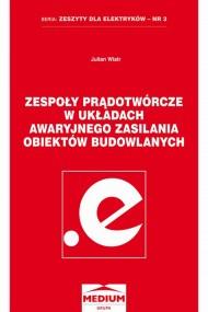 okładka Zespoły prądotwórcze w układach awaryjnego zasilania obiektów budowlanych. Ebook | PDF | Julian Wiatr