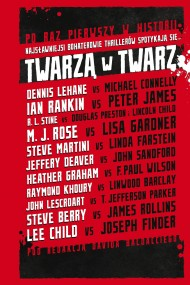 okładka Twarzą w twarz. Ebook | EPUB,MOBI | Lee Child, Dennis Lehane, James Rollins, Michael Connelly, Joseph Finder, Ian Rankin, Lincoln Child, David Baldacci, Douglas Preston, Jeffrey Deaver