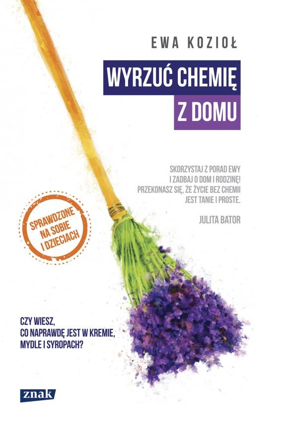 okładka Wyrzuć chemię z domu. Ebook | EPUB, MOBI | Ewa Kozioł