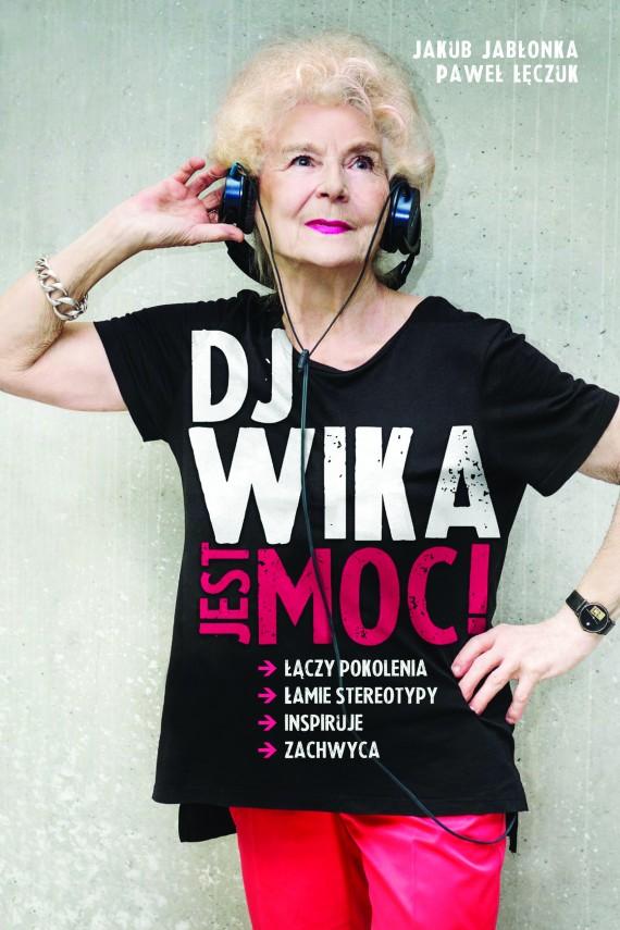 okładka DJ Wika. Jest moc. Ebook | EPUB, MOBI | Jakub  Jabłonka, Paweł  Łęczuk