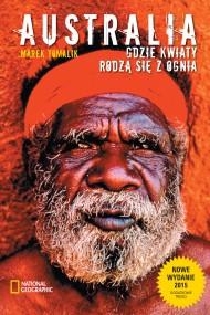 okładka Australia. Gdzie kwiaty rodzą się z ognia, Ebook | Marek Tomalik