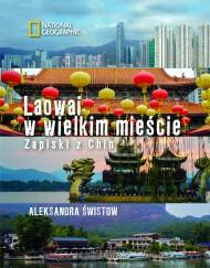 okładka Laowai w wielkim mieście. Zapiski z Chin. Ebook | EPUB,MOBI | Aleksandra Świstow