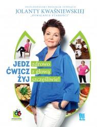 okładka Jedz zdrowo, ćwicz z głową, żyj szczęśliwie!. Ebook | EPUB,MOBI | Opracowanie zbiorowe