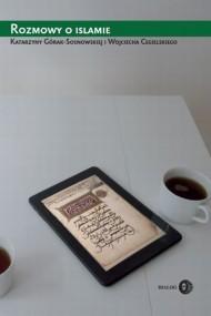 okładka Rozmowy o islamie. Ebook   EPUB,MOBI   Katarzyna Górak-Sosnowska, Wojciech Cegielski