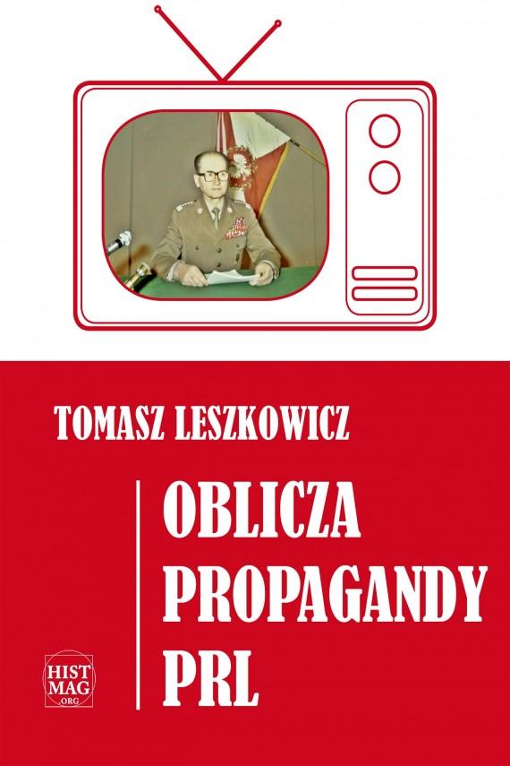 okładka Oblicza propagandy PRLebook | EPUB, MOBI | Tomasz Leszkowicz