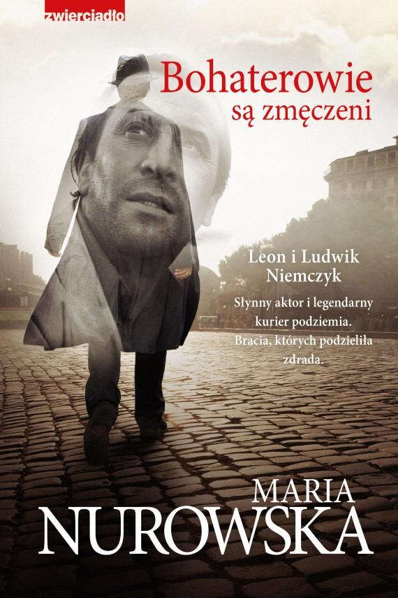 okładka Bohaterowie są zmęczeniebook | EPUB, MOBI | Maria Nurowska