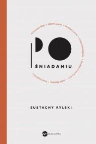 okładka Po śniadaniu, Ebook | Eustachy Rylski