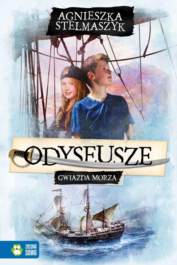 okładka Odyseusze. Tom 1. Gwiazda Morzaebook   EPUB, MOBI   Agnieszka Stelmaszyk