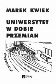 okładka Uniwersytet w dobie przemian. Ebook | EPUB,MOBI | Marek  Kwiek