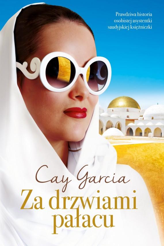 okładka Za drzwiami pałacu. W służbie saudyjskiej księżniczki. Ebook | EPUB, MOBI | Cay Garcia