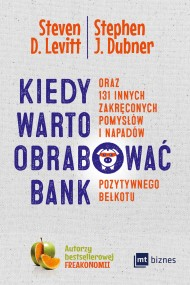 okładka Kiedy warto obrabować bank, Ebook | Stephen Dubner, Steven Levitt