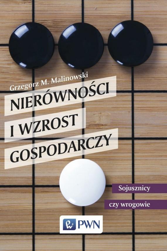 okładka Nierówności i wzrost gospodarczy. Ebook | EPUB, MOBI | Grzegorz  Malinowski