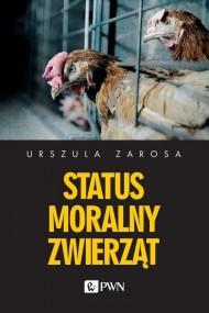 okładka Status moralny zwierząt. Ebook | EPUB,MOBI | Urszula  Zarosa